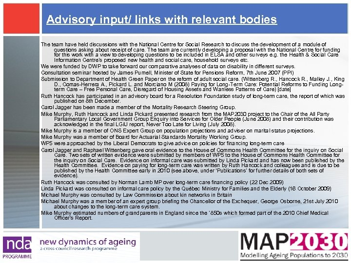 Advisory input/ links with relevant bodies The team have held discussions with the National