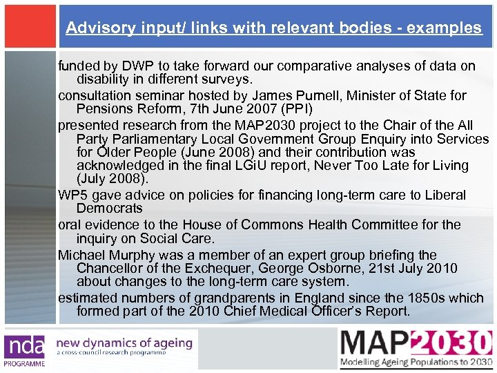 Advisory input/ links with relevant bodies - examples funded by DWP to take forward