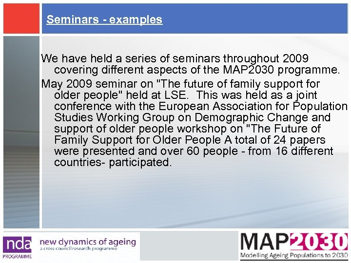 Seminars - examples We have held a series of seminars throughout 2009 covering different