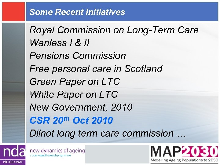 Some Recent Initiatives Royal Commission on Long-Term Care Wanless I & II Pensions Commission