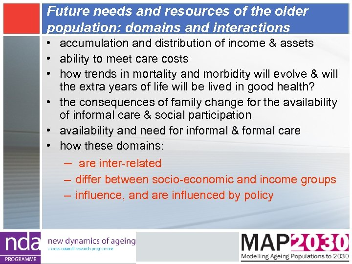Future needs and resources of the older population: domains and interactions • accumulation and