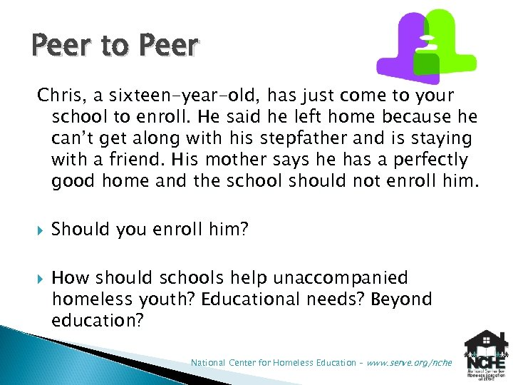 Peer to Peer Chris, a sixteen-year-old, has just come to your school to enroll.