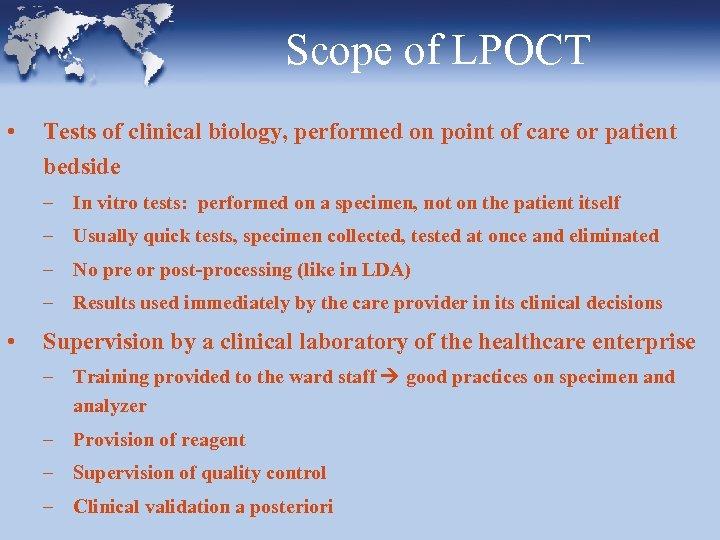 Scope of LPOCT • Tests of clinical biology, performed on point of care or