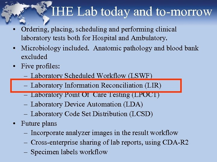 IHE Lab today and to-morrow • Ordering, placing, scheduling and performing clinical laboratory tests