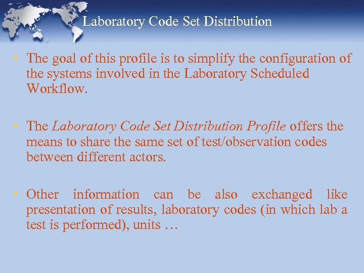 Laboratory Code Set Distribution • The goal of this profile is to simplify the