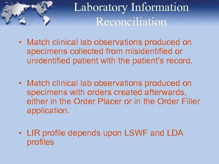 Laboratory Information Reconciliation • Match clinical lab observations produced on specimens collected from misidentified