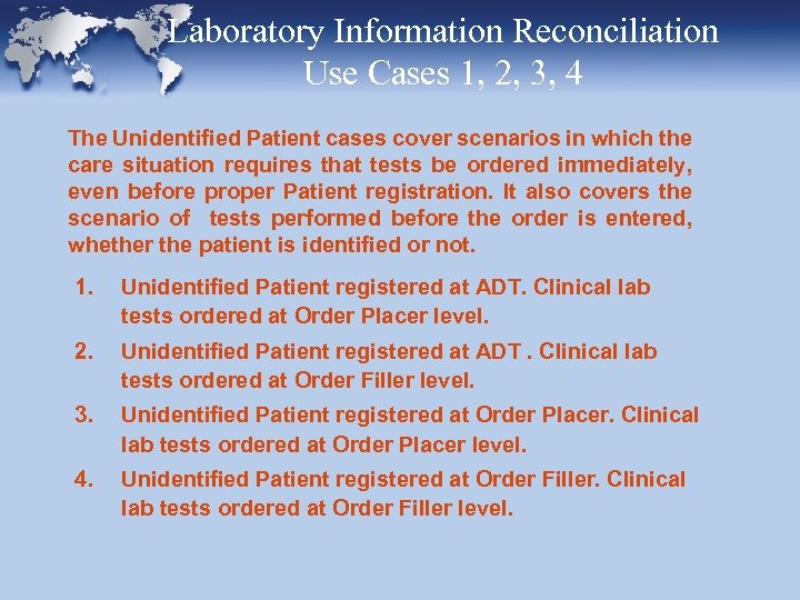 Laboratory Information Reconciliation Use Cases 1, 2, 3, 4 The Unidentified Patient cases cover