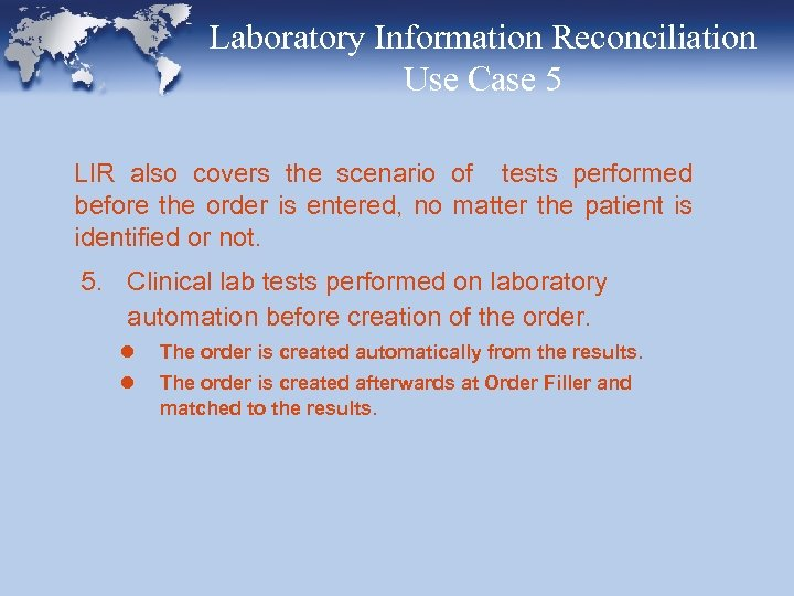 Laboratory Information Reconciliation Use Case 5 LIR also covers the scenario of tests performed