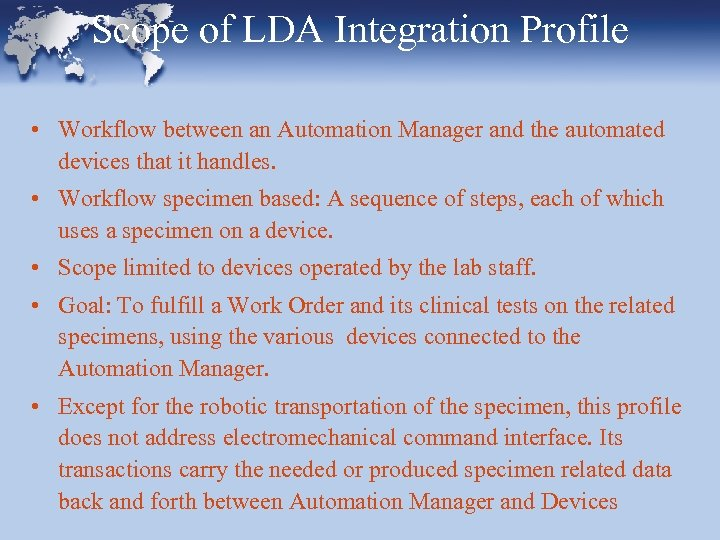 Scope of LDA Integration Profile • Workflow between an Automation Manager and the automated