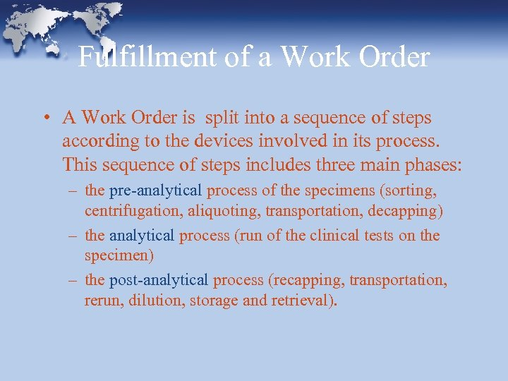 Fulfillment of a Work Order • A Work Order is split into a sequence