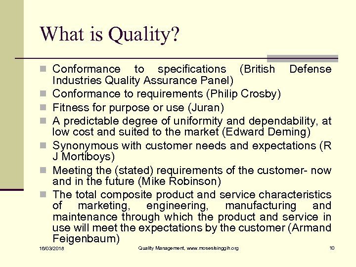 What is Quality? n Conformance n n n to specifications (British Defense Industries Quality