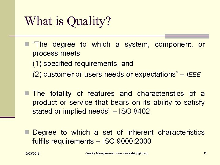 """What is Quality? n """"The degree to which a system, component, or process meets"""