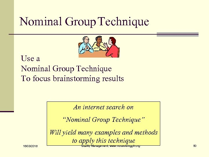 Nominal Group Technique Use a Nominal Group Technique To focus brainstorming results An internet