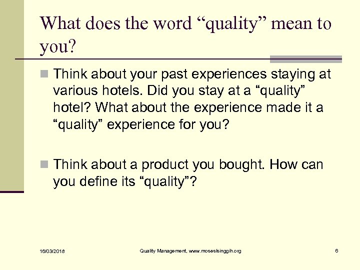"""What does the word """"quality"""" mean to you? n Think about your past experiences"""