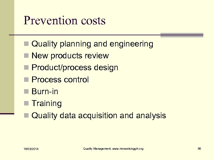 Prevention costs n Quality planning and engineering n New products review n Product/process design