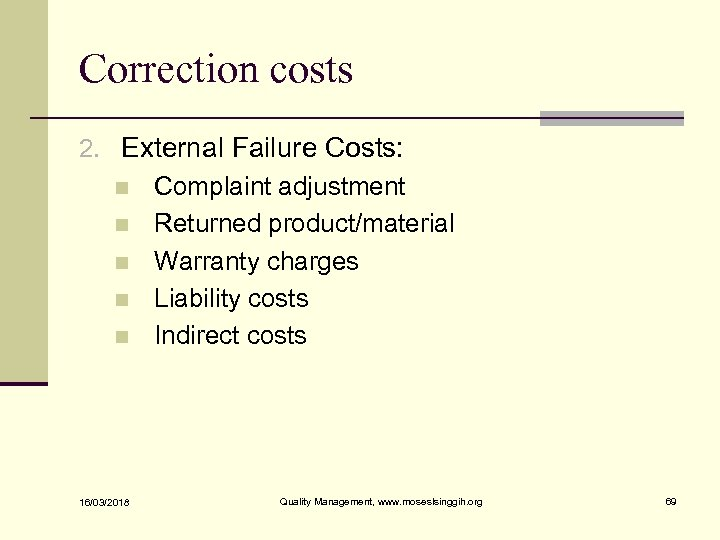 Correction costs 2. External Failure Costs: n Complaint adjustment n Returned product/material n Warranty