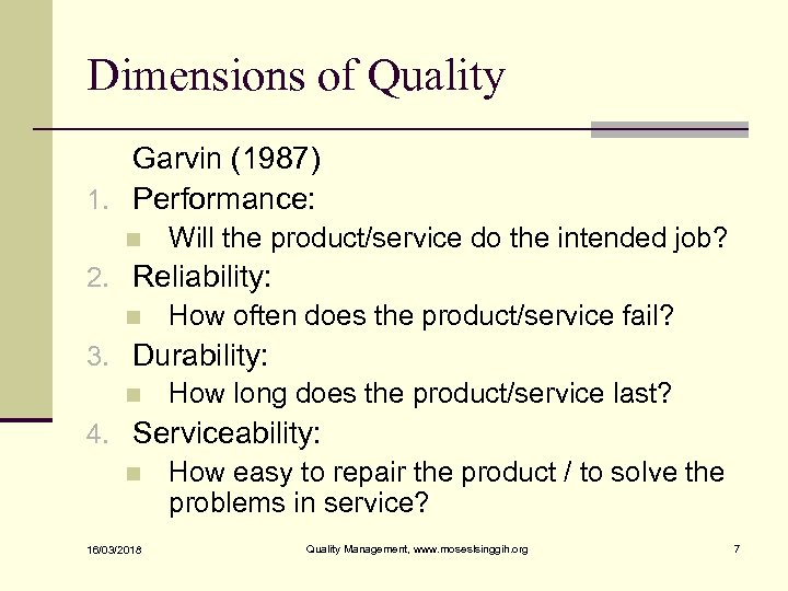Dimensions of Quality Garvin (1987) 1. Performance: n Will the product/service do the intended
