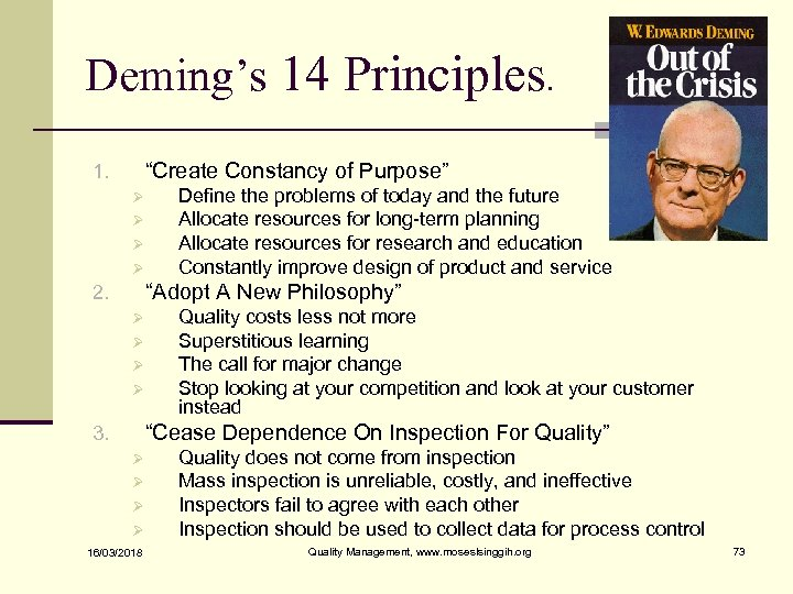 """Deming's 14 Principles. """"Create Constancy of Purpose"""" 1. Ø Ø Define the problems of"""