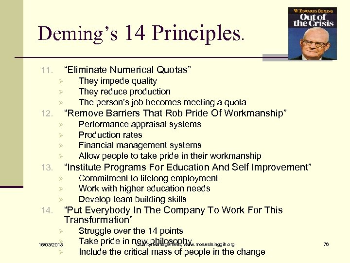 """Deming's 14 Principles. """"Eliminate Numerical Quotas"""" 11. Ø Ø Ø They impede quality They"""