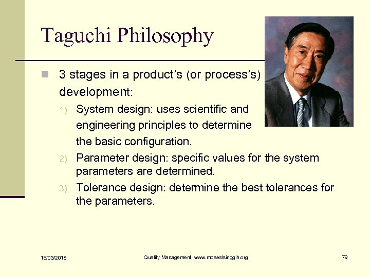 Taguchi Philosophy n 3 stages in a product's (or process's) development: 1) 2) 3)