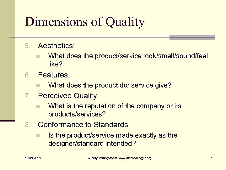 Dimensions of Quality 5. Aesthetics: n 6. Features: n 7. What does the product