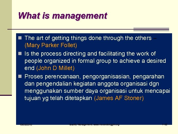 What is management n The art of getting things done through the others –
