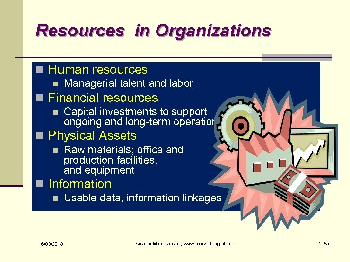 Resources in Organizations n Human resources n Managerial talent and labor n Financial resources