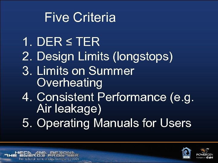 Five Criteria 1. DER ≤ TER 2. Design Limits (longstops) 3. Limits on Summer