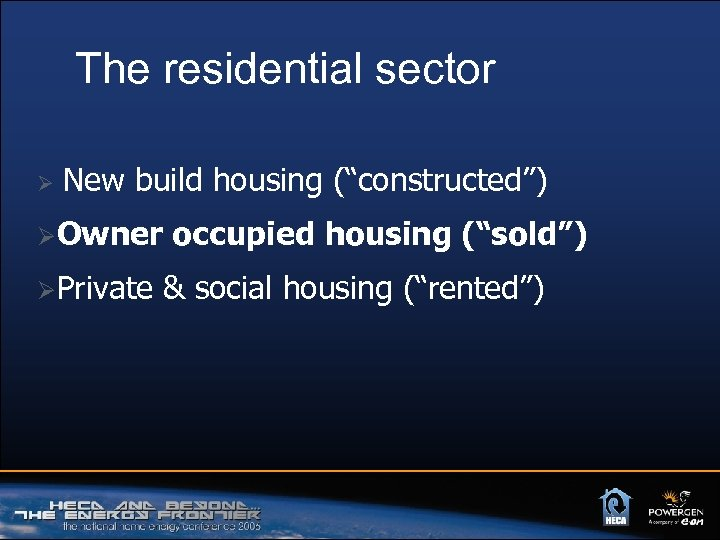 "The residential sector Ø New build housing (""constructed"") ØOwner ØPrivate occupied housing (""sold"") &"
