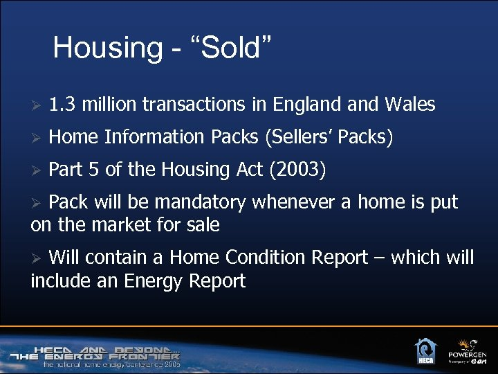 "Housing - ""Sold"" Ø 1. 3 million transactions in England Wales Ø Home Information"
