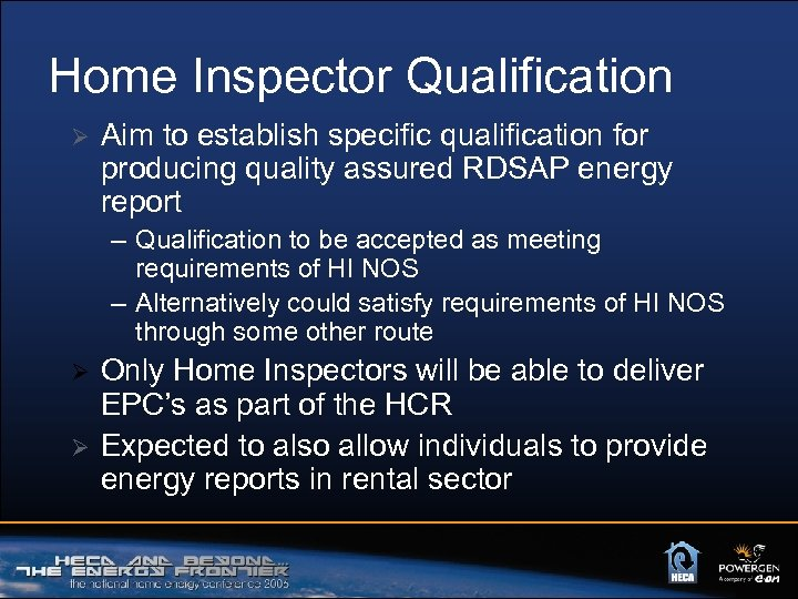 Home Inspector Qualification Ø Aim to establish specific qualification for producing quality assured RDSAP