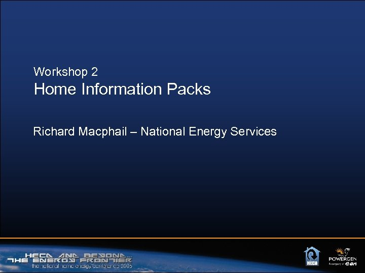 Workshop 2 Home Information Packs Richard Macphail – National Energy Services