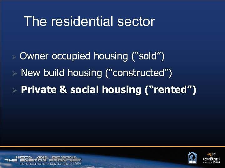 "The residential sector Ø Owner occupied housing (""sold"") Ø New build housing (""constructed"") Ø"