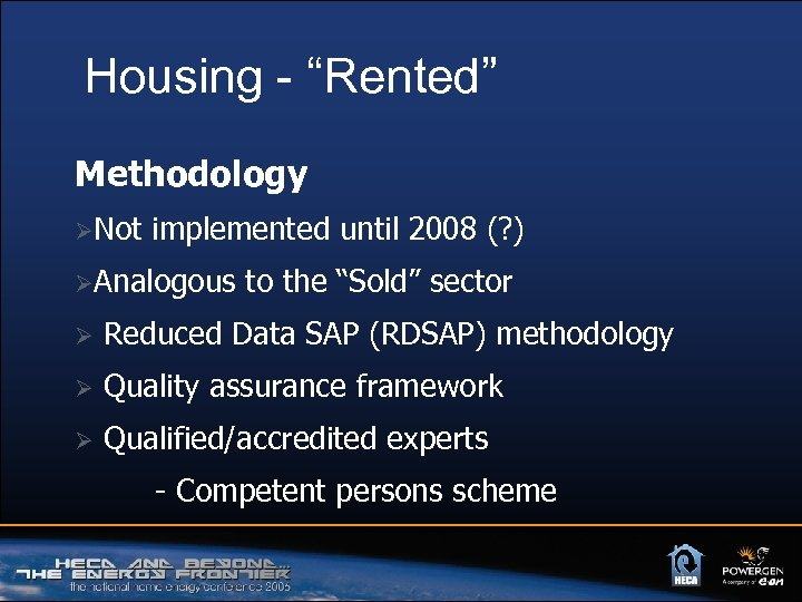 "Housing - ""Rented"" Methodology ØNot implemented until 2008 (? ) ØAnalogous to the ""Sold"""