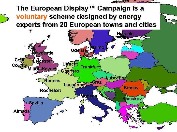 The European Display™ Campaign is a voluntary scheme designed by energy experts from 20