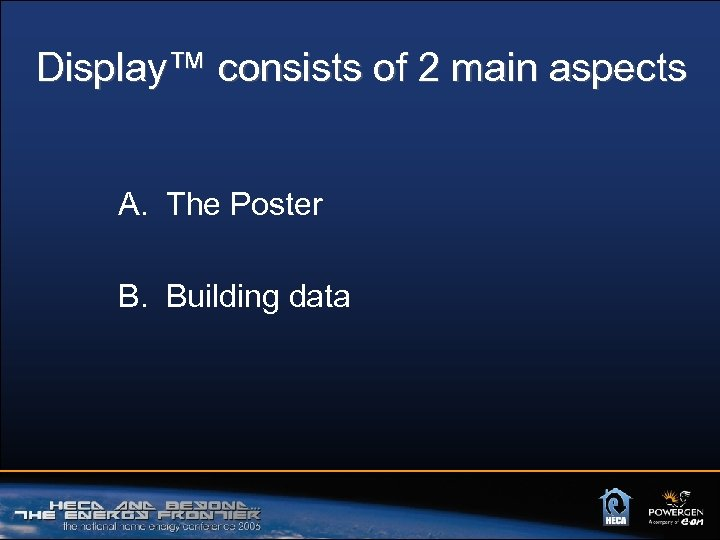 Display™ consists of 2 main aspects A. The Poster B. Building data
