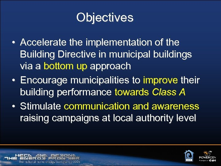 Objectives • Accelerate the implementation of the Building Directive in municipal buildings via a