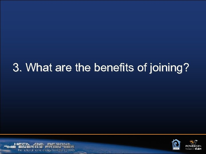 3. What are the benefits of joining?