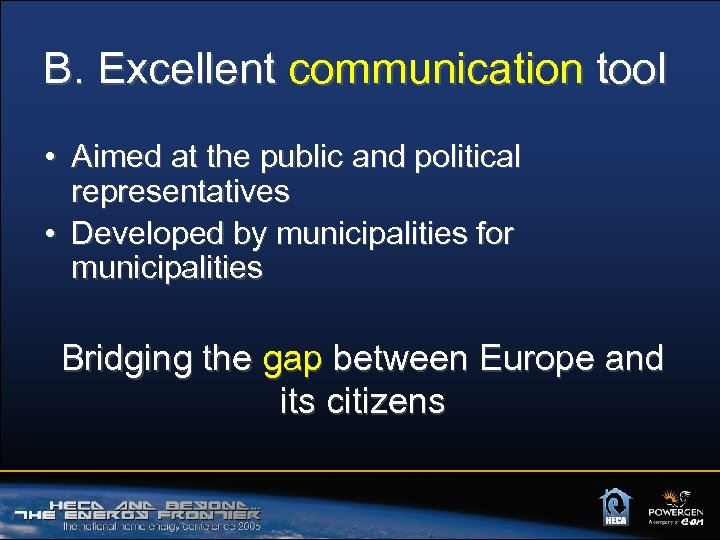 B. Excellent communication tool • Aimed at the public and political representatives • Developed