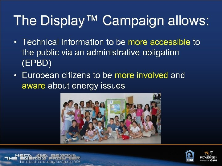 The Display™ Campaign allows: • Technical information to be more accessible to the public