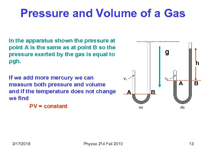 Pressure and Volume of a Gas In the apparatus shown the pressure at point
