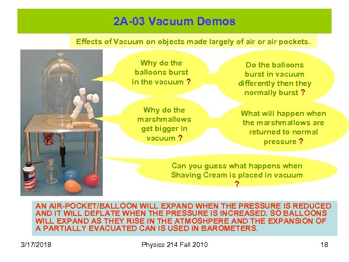 2 A-03 Vacuum Demos Effects of Vacuum on objects made largely of air or