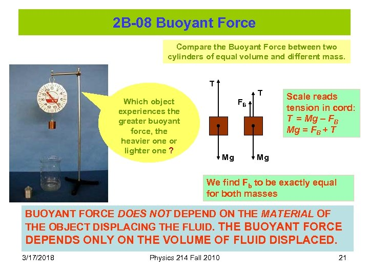 2 B-08 Buoyant Force Compare the Buoyant Force between two cylinders of equal volume