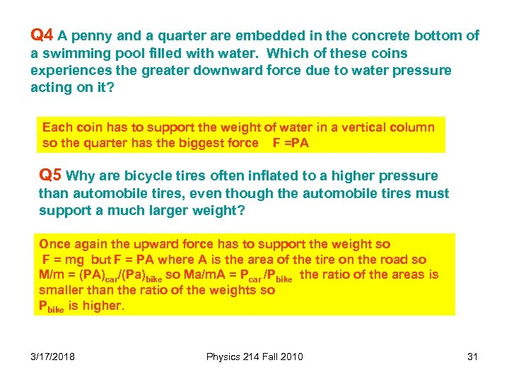 Q 4 A penny and a quarter are embedded in the concrete bottom of