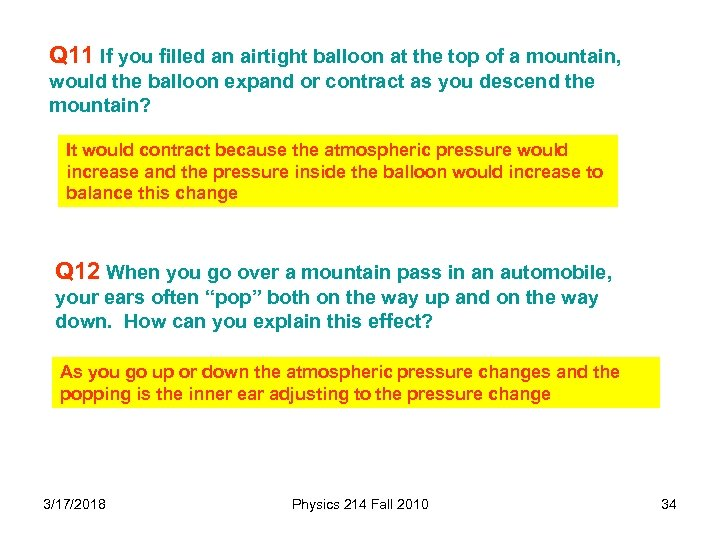 Q 11 If you filled an airtight balloon at the top of a mountain,