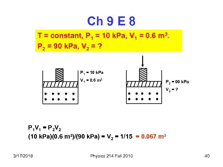 Ch 9 E 8 T = constant, P 1 = 10 k. Pa, V