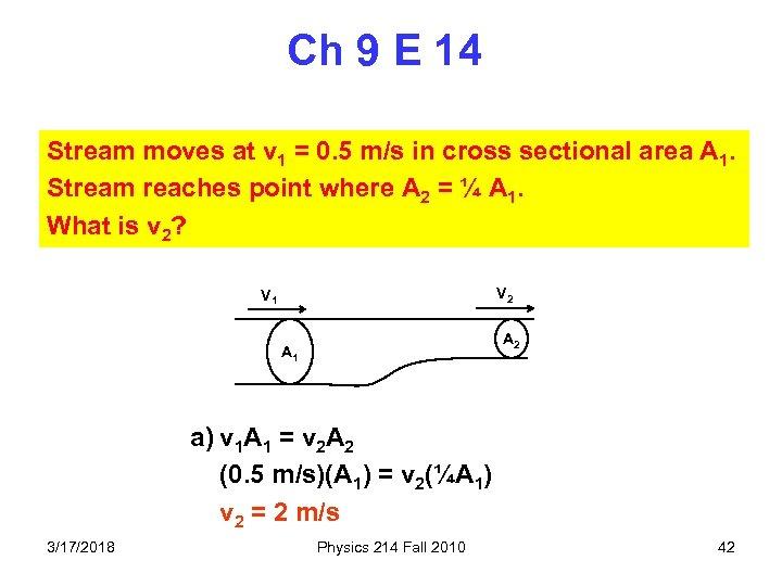 Ch 9 E 14 Stream moves at v 1 = 0. 5 m/s in