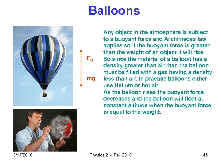 Balloons FB mg 3/17/2018 Any object in the atmosphere is subject to a buoyant