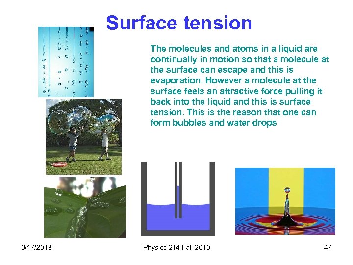 Surface tension The molecules and atoms in a liquid are continually in motion so