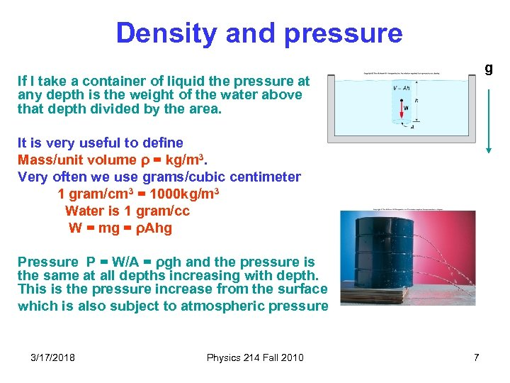 Density and pressure g If I take a container of liquid the pressure at